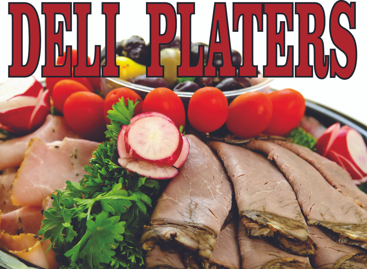 Deli platters banner is a nice way to invite customer to stop into your store.