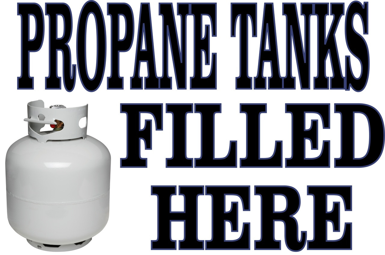 Propane Tanks Filled Here Banner Informs Customer About Your Service.