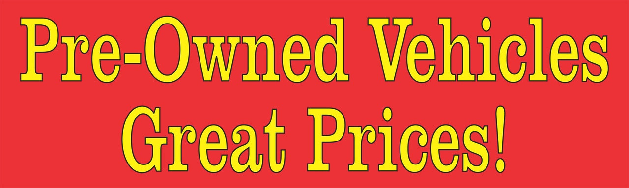 Car Dealer Banners,  Pre-Owned Vehicles at Great Prices Automotive Banner.