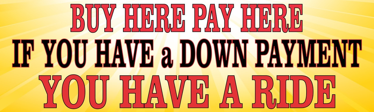 By Here Pay Here >> Buy Here Bay Here Used Car Sales Banner Ad 59