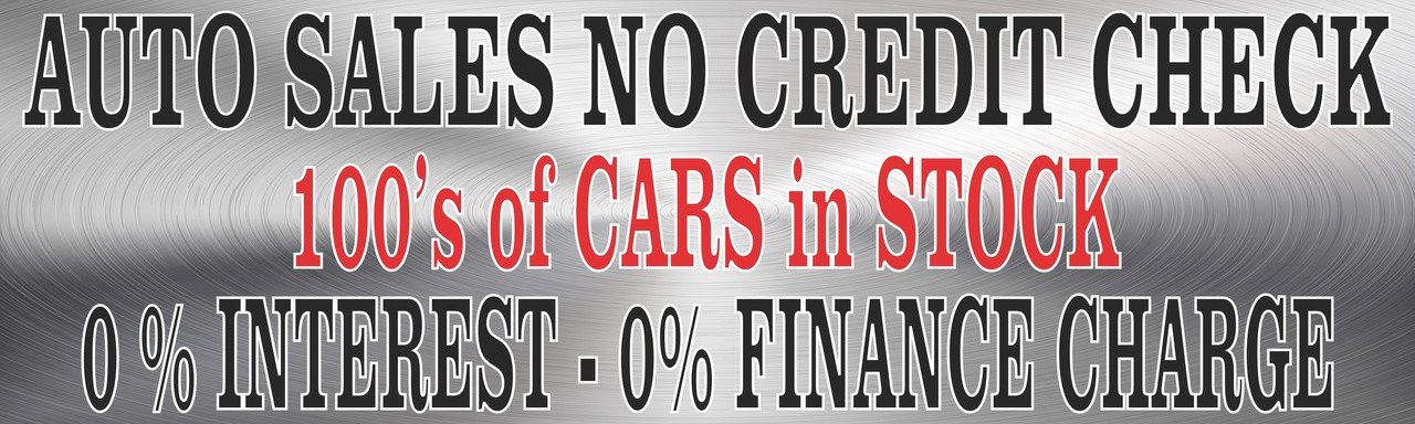 Auto Sales No Credit Check 0% Interest,  0% Financing Charges Auto Banner.