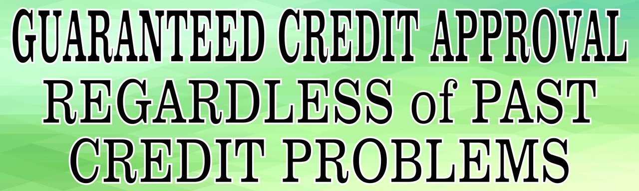 Auto banner guaranteed credit approval regardless of past credit problems.