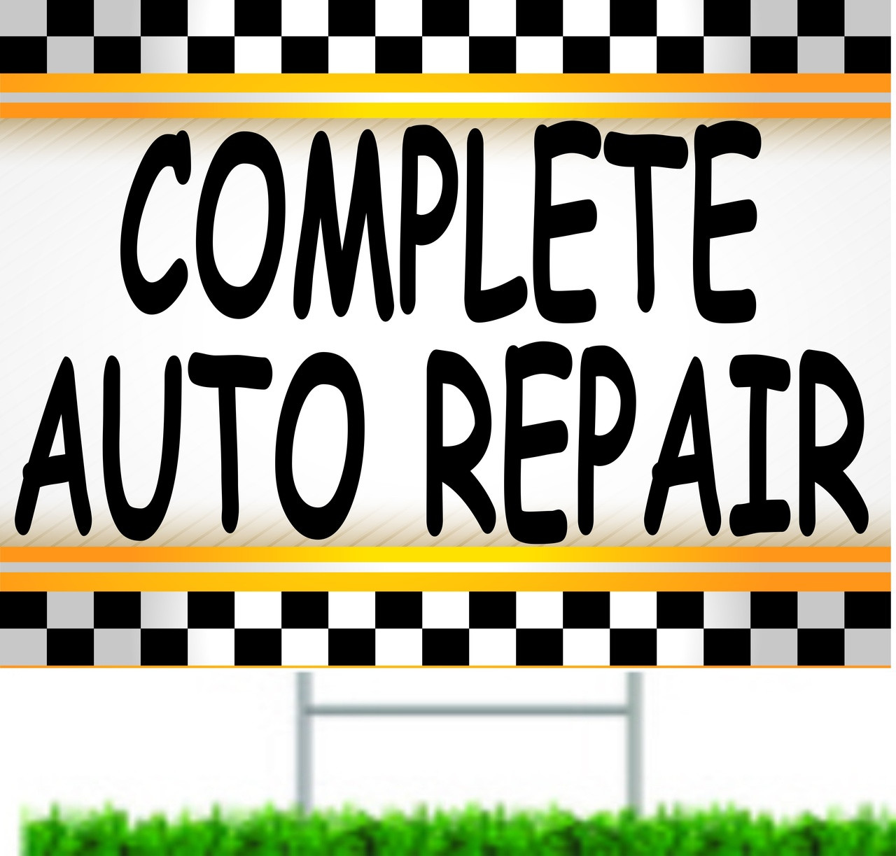 Complete Auto Repair Yard sign.