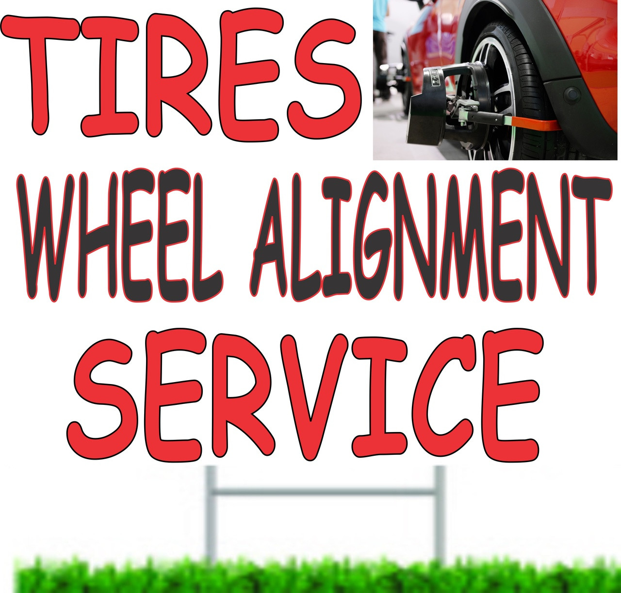 Tires Wheel Alignment SErvice Yard Sign