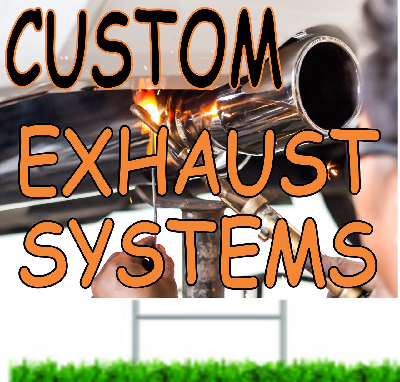 Custom Exhaust System auto repair shop yard signs.