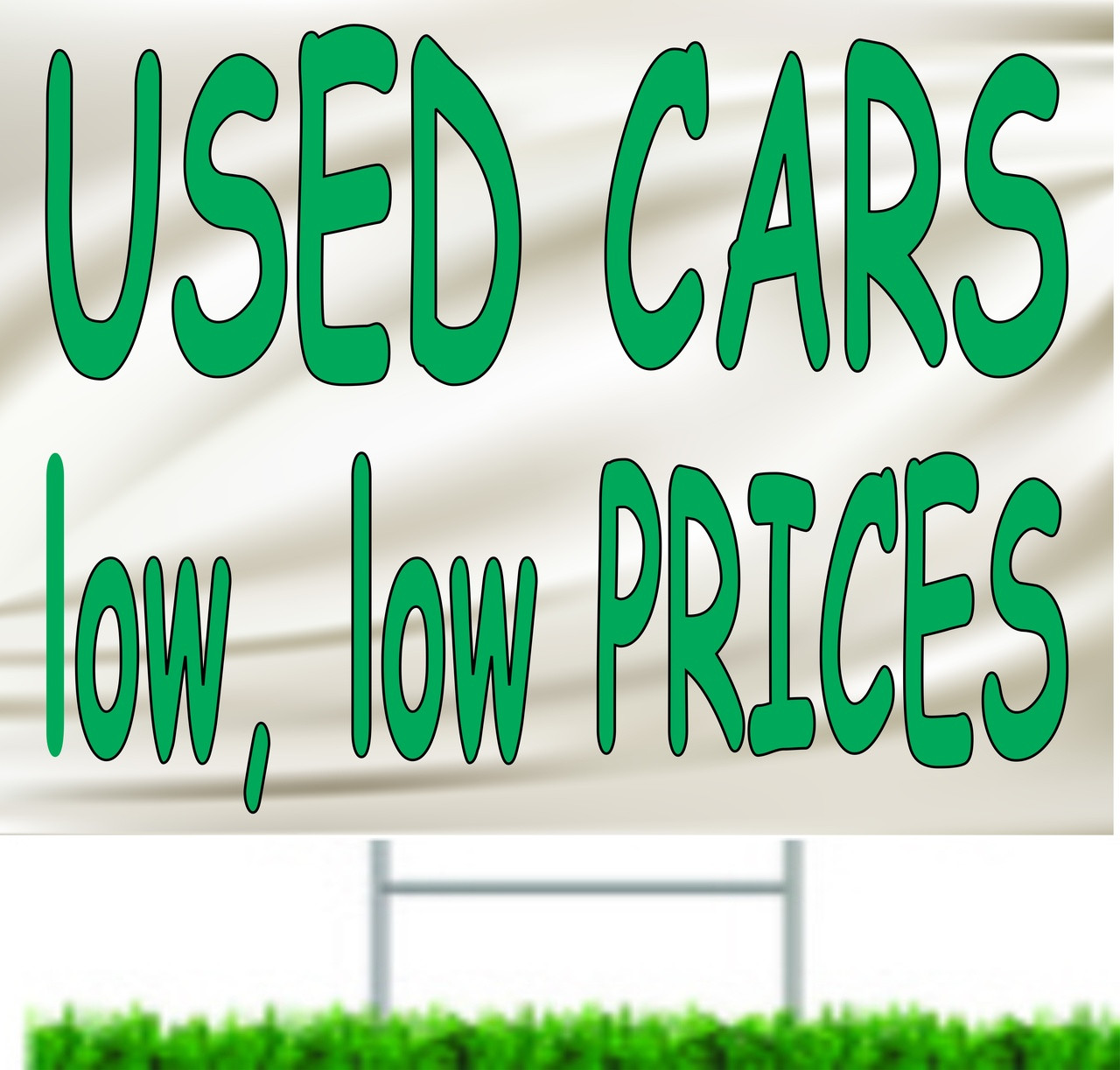 Used Cars Low Low Prices Yard Sign.