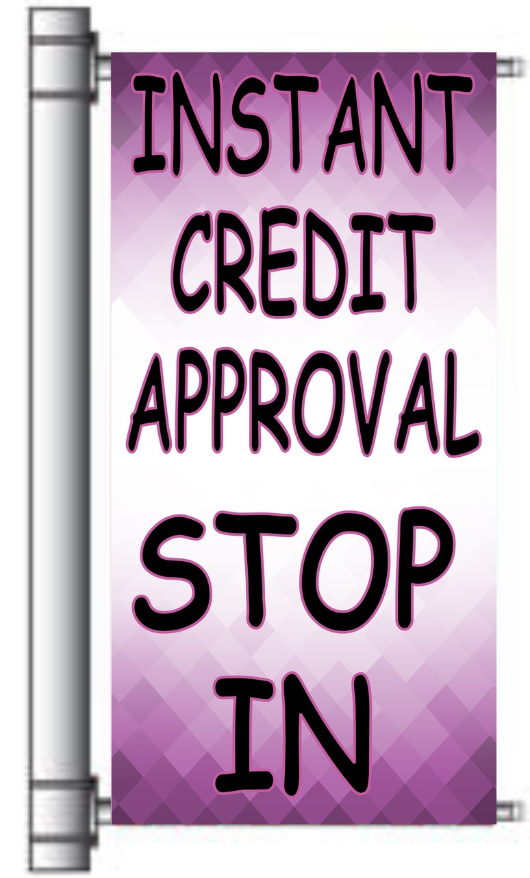 Instant Credit Approval Stop In Pole Banner.