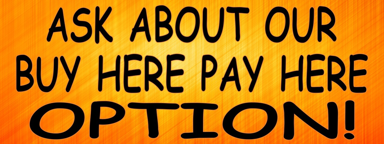 Ask About Our Buy Here Pay Here Option Used Car Banner.