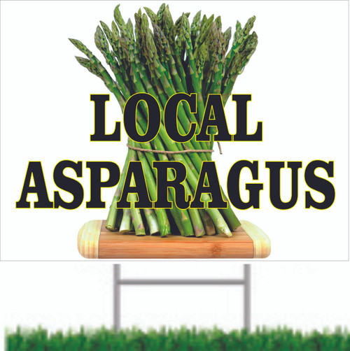 Local Asparagus Yard Sign customer will take notice and stop in.