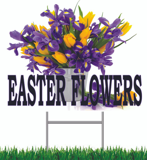 Easter Flowers Yard Sign invites shoppers to stop in.
