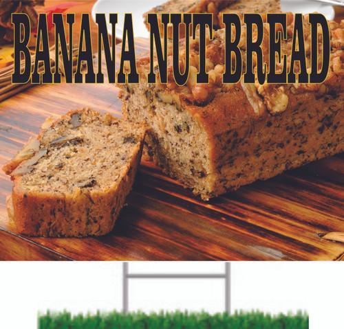 Banana Nut Bread yard sign with life like image.