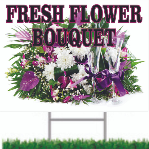 Invite Customer In Display this Fresh Flower Bouquet Yard Sign.