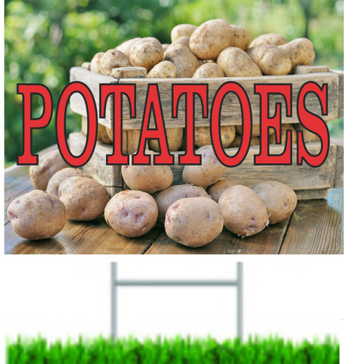 Potatoes Yard Sign invitres customer to stop in.