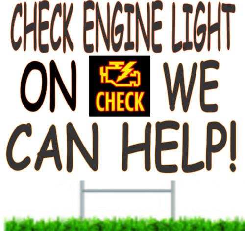 Check Engine Light On We Can Help Yard Sign.
