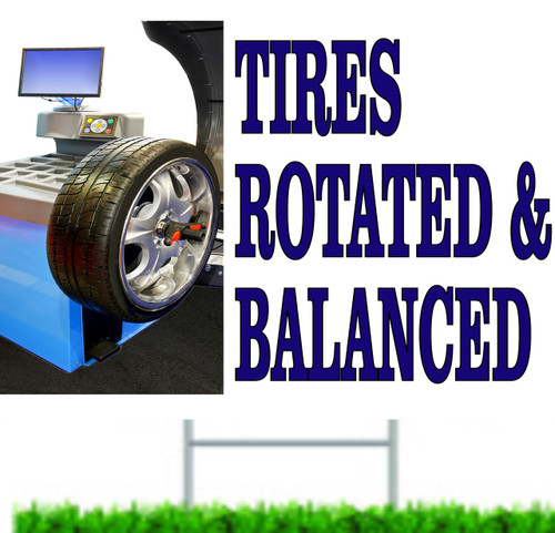 Auto Dealer Yard Signs Tires Rotated & Balanced.