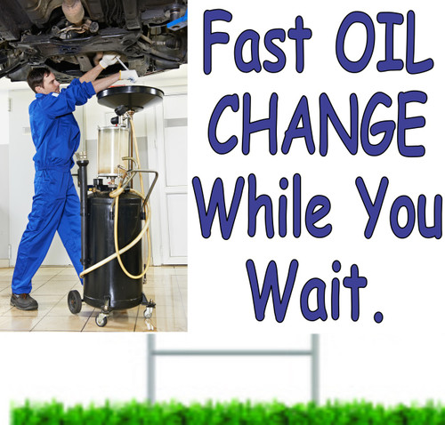 Fast Oil Change While You Wait Yard Sign.