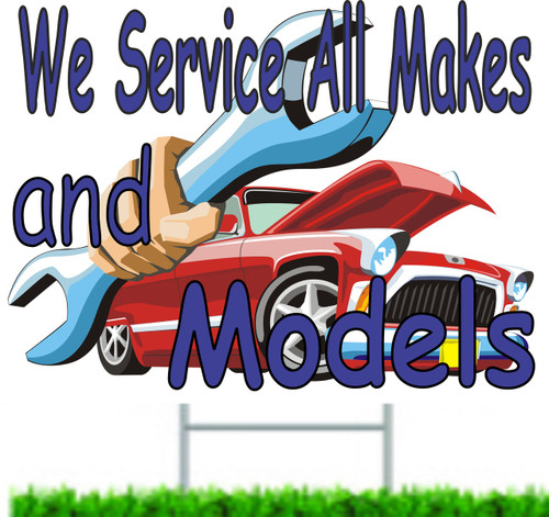 We Service All Makes & Models Auto Repair Yard Sign.