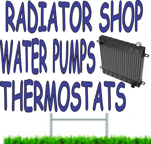 Radiator Shop Water Pumps Thermostats Yard sign.