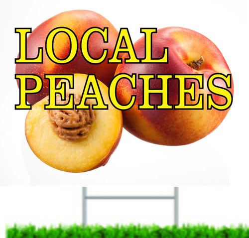 Local Peaches Yard Sign is outstanding for fruit stands FY 1031