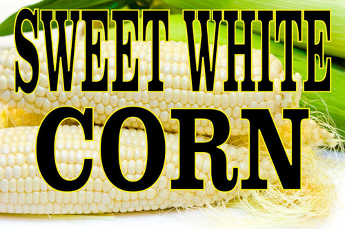 Sweet White Corn Very Noticeable Banner for Farm Stands or Farmers Markets.