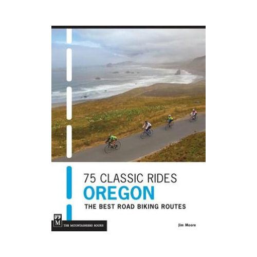 75 Classic Rides Oregon: The Best Road Biking Routes