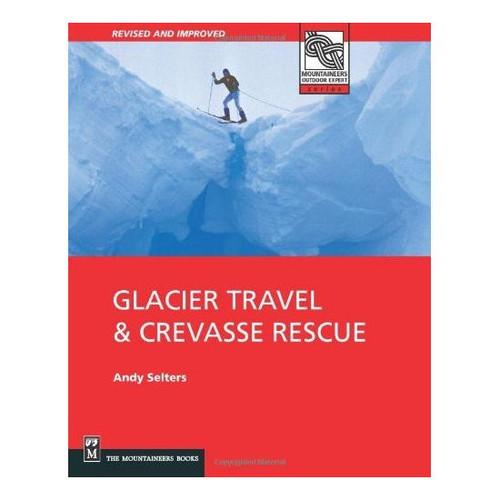 Glacier Travel & Crevasse Rescue - 2nd Ed.