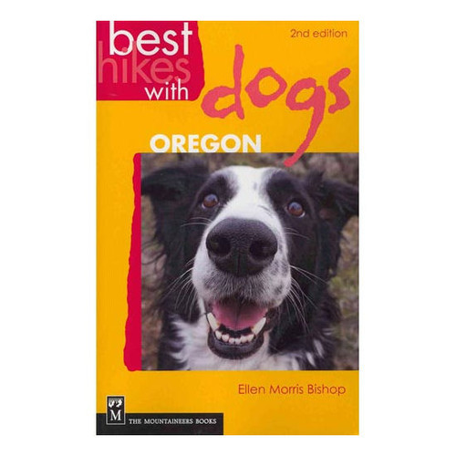 Best Hikes with Dogs Oregon - 2nd Ed.