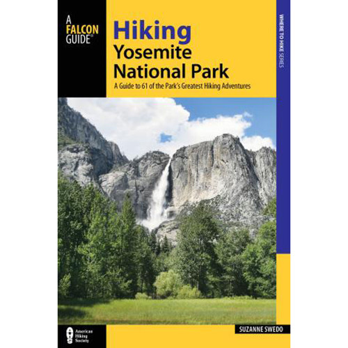 Hiking Yosemite National Park, 4th Ed. (Spring 2020)