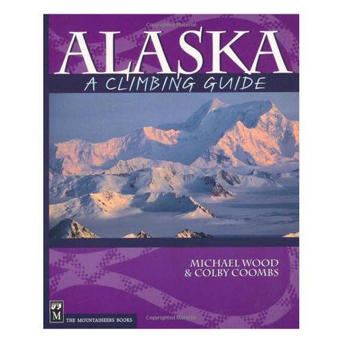 Alaska: A Climbing Guide