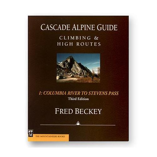 Cascade Alpine Guide Vol 1: Columbia River to Stevens Pass - 3rd Ed.