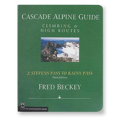 Cascade Alpine Guide Vol 2: Stevens Pass to Rainy Pass - 3rd Ed.
