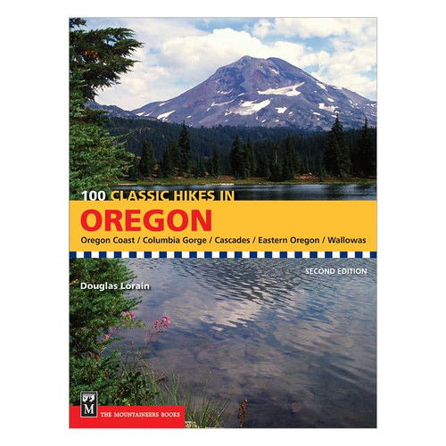 100 Classic Hikes in Oregon - 2nd Ed.