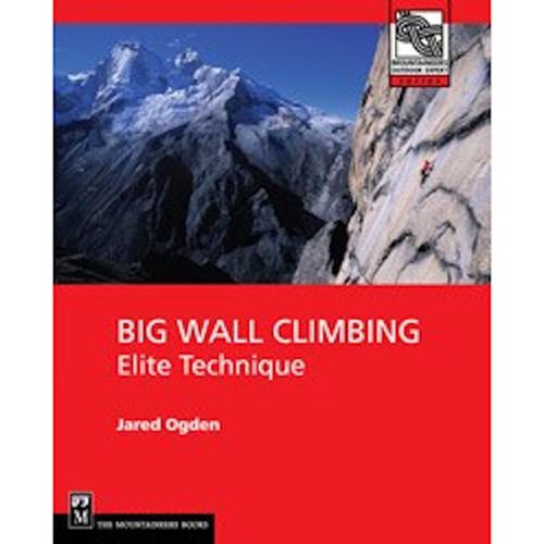 Big Wall Climbing: Elite Technique