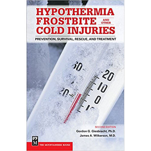 Hypothermia, Frostbite, and Other Cold Injuries - 2nd Ed.