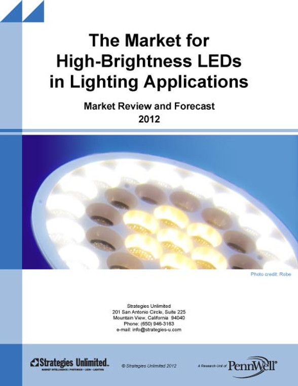 The Market for High-Brightness LEDs in Lighting Applications:  Market Review and Forecast 2012