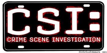 Crime Scene Investigation CSI Aluminum License plate
