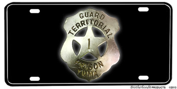 Guard Territorial Prison Yuma Badge Aluminum License plate