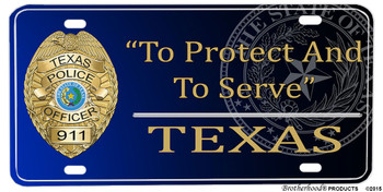 Texas Police Badge To Protect And To Serve Aluminum License plate