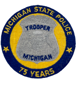 MICHIGAN STATE POLICE 75 YEARS PATCH 1992