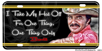Smokey & The Bandit I Only Take My Hat Off Aluminum License plate