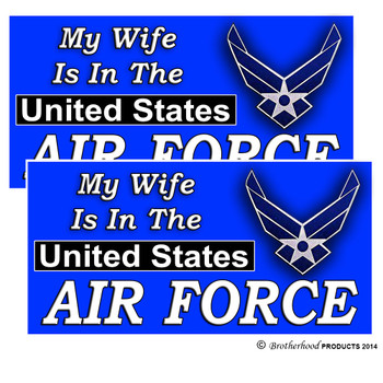 My Wife is in the United States Air Force Decal