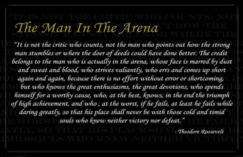 The Man In The Arena Theodore Roosevelt Poster