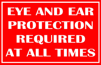 Eye AndEar Protection Required At All Times Poster