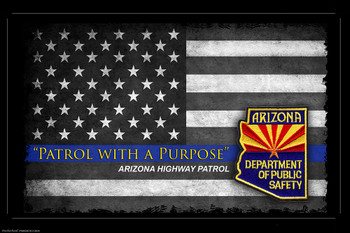 Patol With A Purpose Arizona Highway Patrol Poster