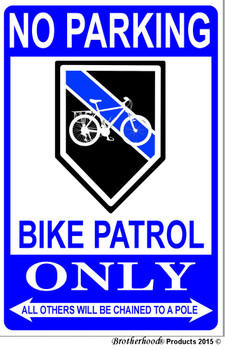 No Parking Bicycle Patrol Only 8x12 Metal Sign