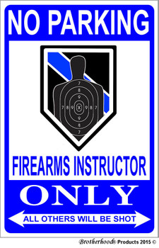 No Parking Firearms Instructor Only 8x12 Decorative Metal Sign