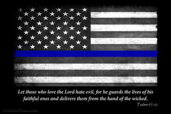 Thin Blue Line Flag Psalms 97:10 8x12 Decorative Metal Sign