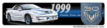 1999 Pontiac Trans Am 30th Anniversary Street Sign