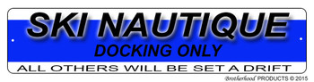 Ski Nautique Docking Only Dock Sign