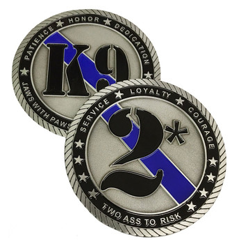 Two Ass To Risk Challenge Coin for Law Enforcement - K9 Officers (CC-002)